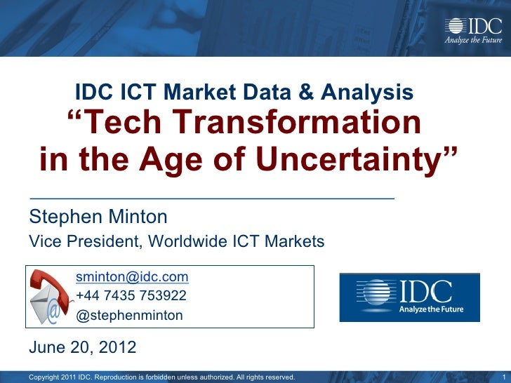 "IDC ICT Market Data & Analysis     ""Tech Transformation   in the Age of Uncertainty""Stephen MintonVice President, Worldwid..."