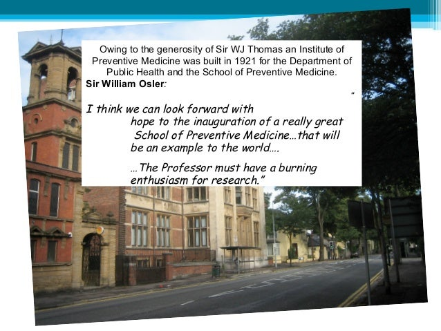 Owing to the generosity of Sir WJ Thomas an Institute of Preventive Medicine was built in 1921 for the Department of     P...