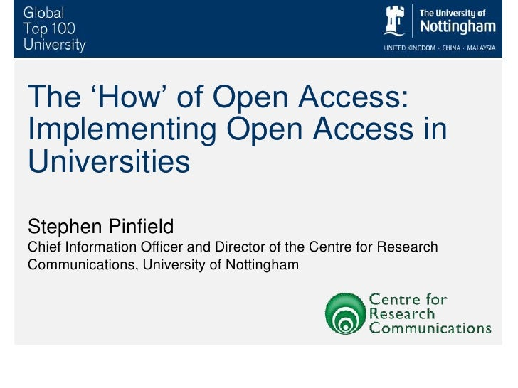 The 'How' of Open Access: Implementing Open Access in Universities <br />Stephen Pinfield<br />Chief Information Officer a...