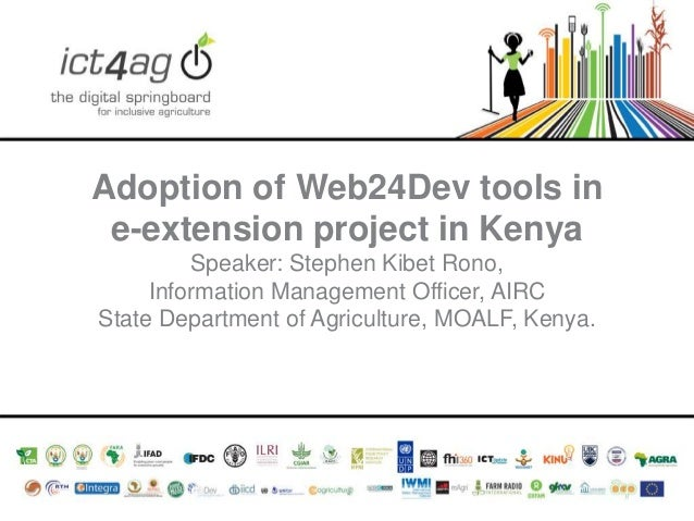 Adoption of Web24Dev tools in e-extension project in Kenya Speaker: Stephen Kibet Rono, Information Management Officer, AI...
