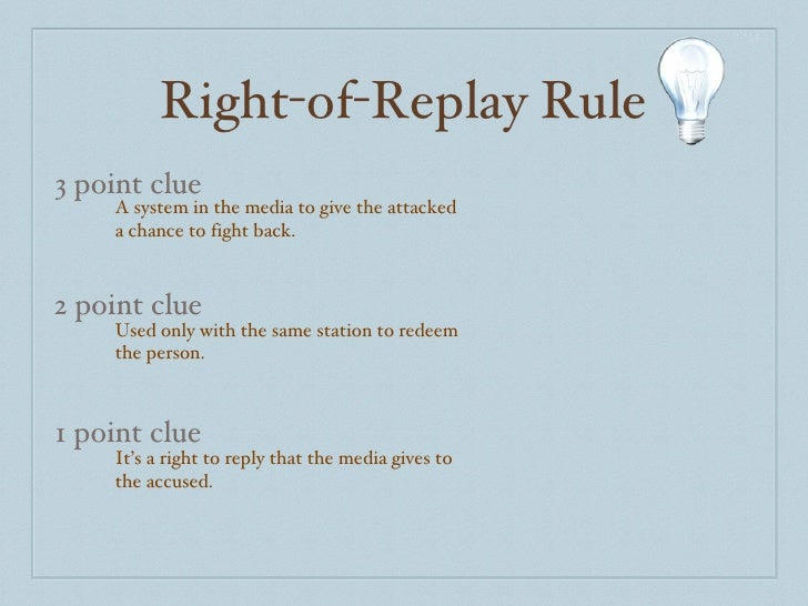 Right-of-Replay Rule 3 point clue 2 point clue 1 point clue A system in the media to give the attacked a chance to fight b...