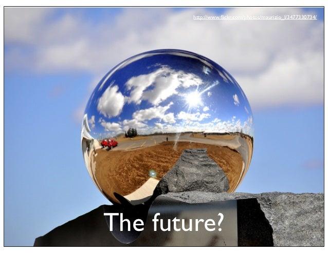 http://www.flickr.com/photos/maurizio_l/3477330734/The future?