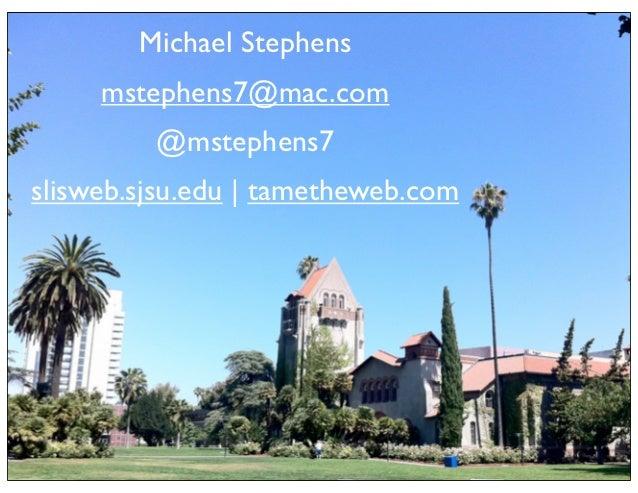 Tame the Web   Michael Stephens   SJSU SLIS   Creative Commons Attribution-Noncommercial-Share Alike 3.0                 M...