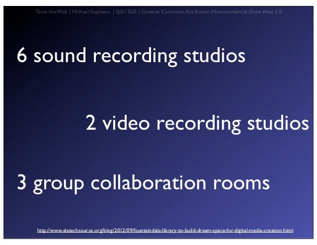Tame the Web   Michael Stephens   SJSU SLIS   Creative Commons Attribution-Noncommercial-Share Alike 3.06 sound recording ...