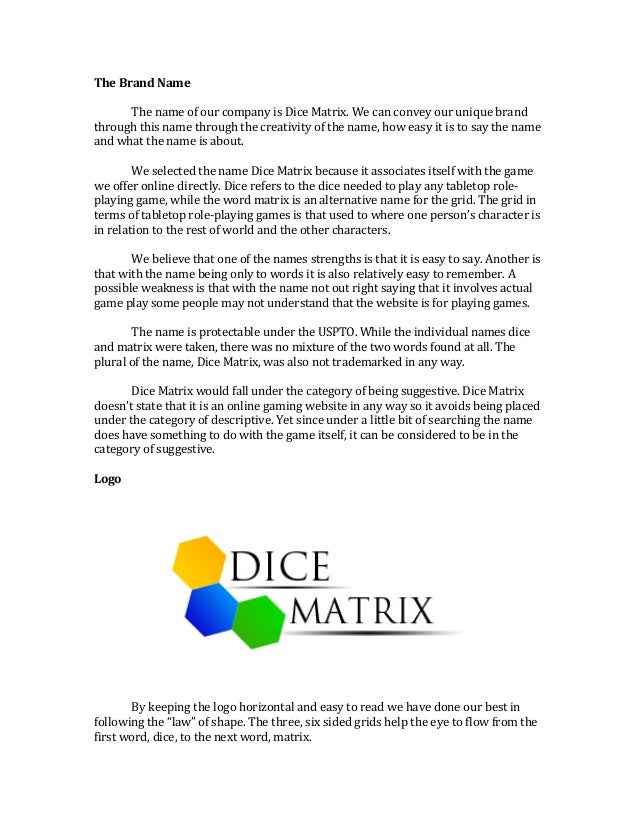 The Brand Name    The name of our company is Dice Matrix. We can convey our unique brand  through this name through the cr...
