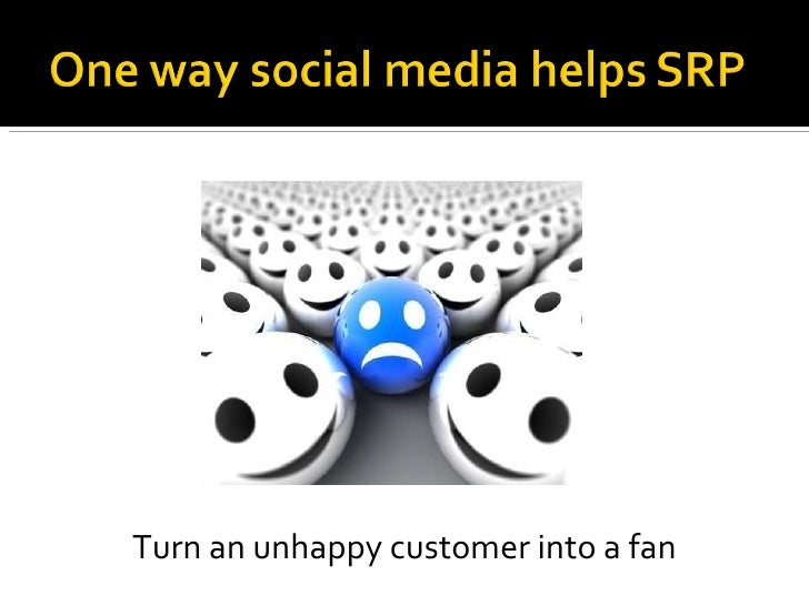 Turn an unhappy customer into a fan
