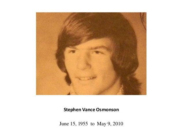 Stephen Vance Osmonson June 15, 1955 to May 9, 2010