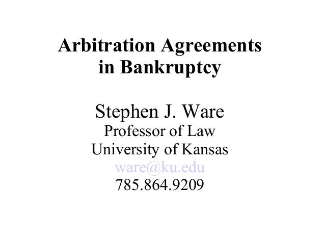 Stephen Ware Arbitration Agreements In Bankruptcy 2018 March