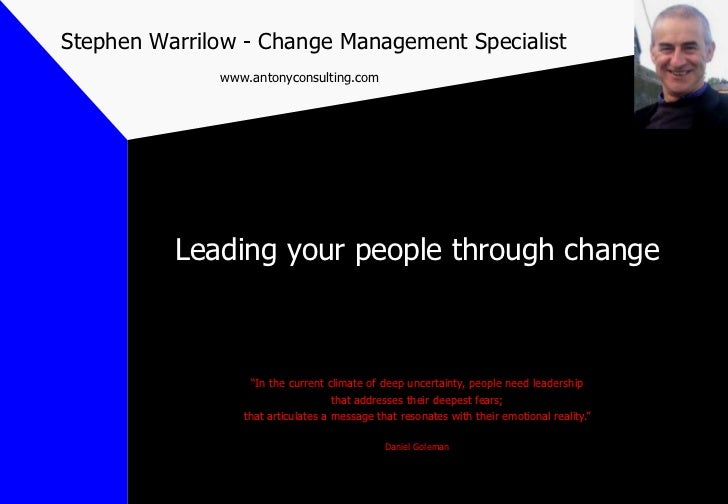 Stephen Warrilow - Change Management Specialist              www.antonyconsulting.com          Leading your people through...
