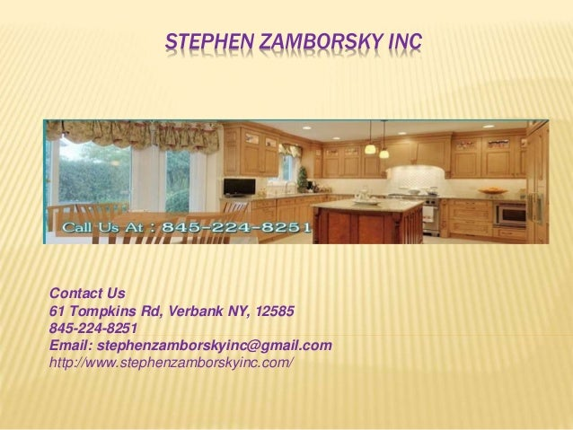 STEPHEN ZAMBORSKY INC Contact Us 61 Tompkins Rd, Verbank NY, 12585 845 224  KITCHEN U0026 BATHROOM REMODELING ...
