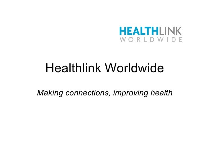 Healthlink Worldwide Making connections, improving health