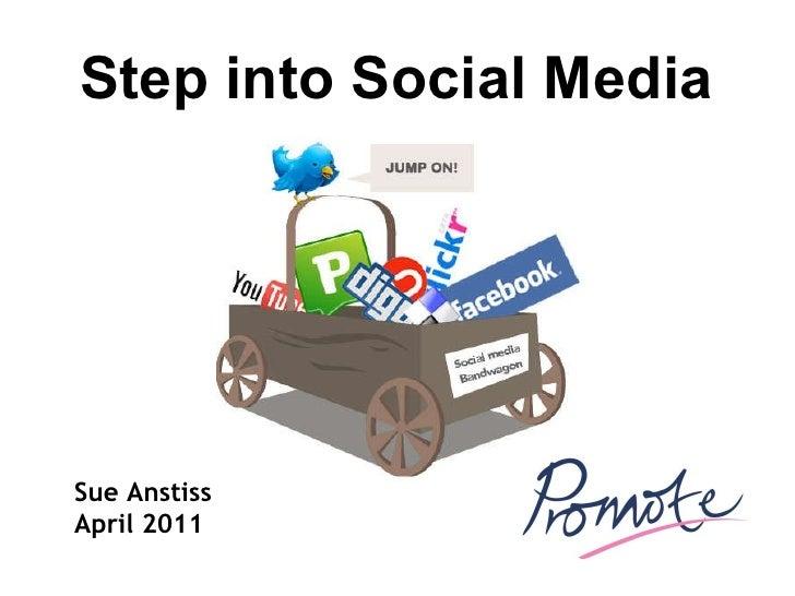 Sue Anstiss April 2011 Step into Social Media