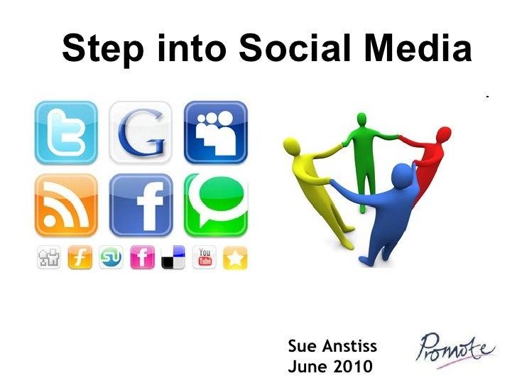Sue Anstiss June 2010 Step into Social Media