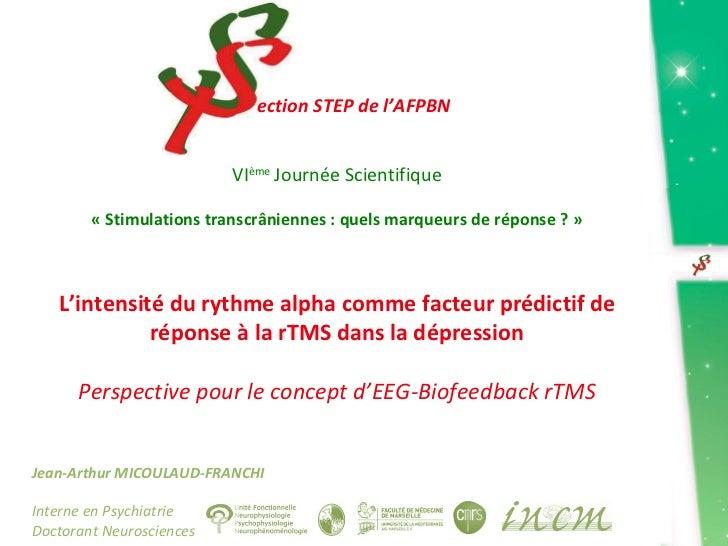 VI ème  Journée Scientifique «Stimulations transcrâniennes: quels marqueurs de réponse?» L'intensité du rythme alpha c...