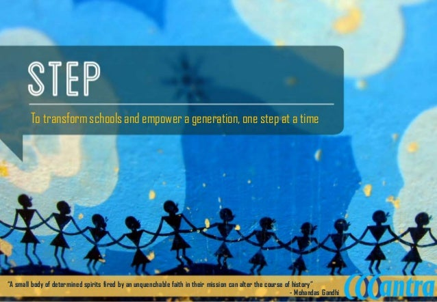 """To transform schools and empower a generation, one step at a time  """"A small body of determined spirits fired by an unquenc..."""