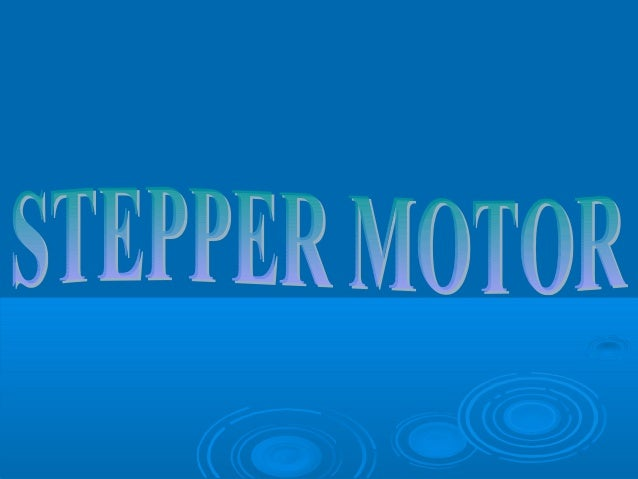 PrinciPle of stePPer motor A stepper motor is an electromechanical device which converts electrical pulses into discrete m...