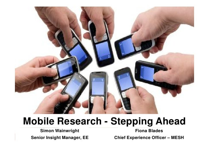 Mobile Research - Stepping Ahead     Simon Wainwright                  Fiona Blades                                       ...
