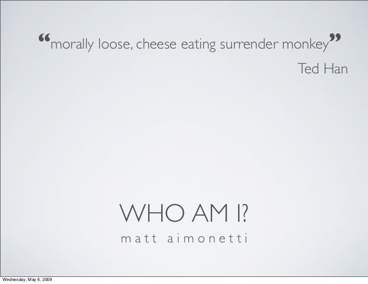 """morally loose, cheese eating surrender monkey""                                                        Ted Han            ..."