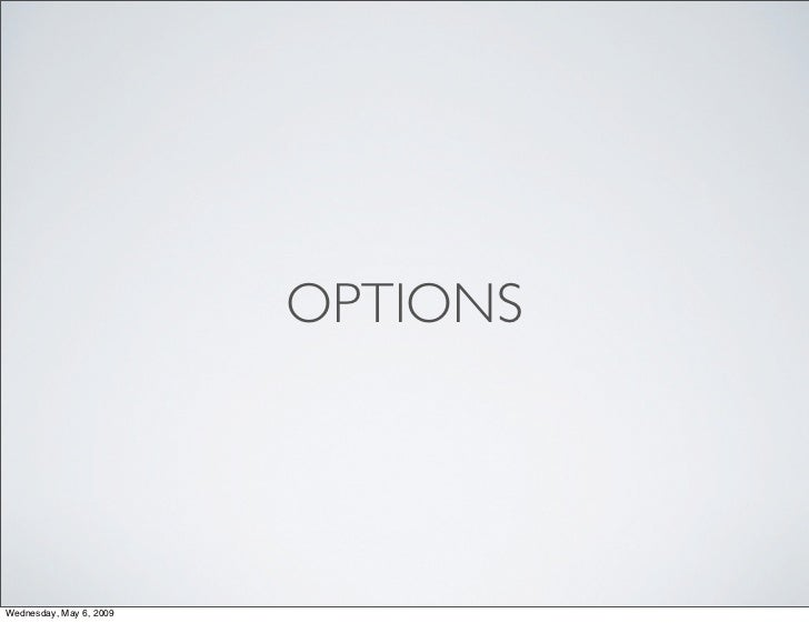OPTIONS     Wednesday, May 6, 2009