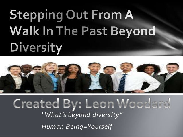 """What's beyond diversity"" Human Being=Yourself"