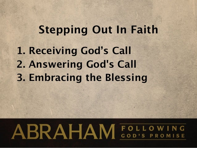 stepping out in faith A study of the book of joshua sermon # 3 stepping out on faith joshua 3: 1-17 for christians today crossing of the jordan represents passing from one level of the christian life.