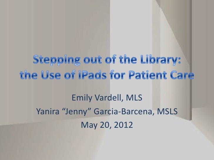 "Emily Vardell, MLSYanira ""Jenny"" Garcia-Barcena, MSLS            May 20, 2012"