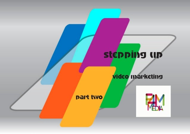stepping up            video marketingpart two                     stepping up f4mmedia 1