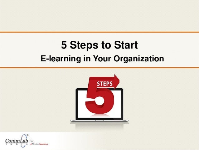5 Steps to Start E-learning in Your Organization