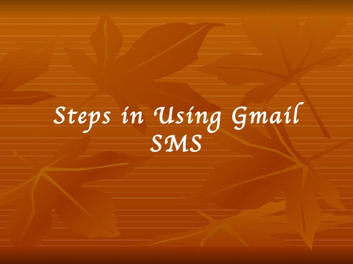Steps in Using Gmail SMS
