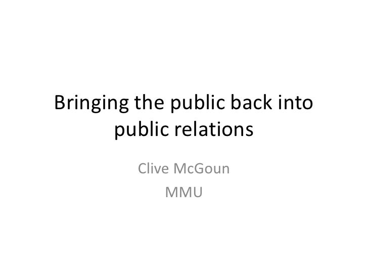 Bringing the public back into        public relations          Clive McGoun              MMU