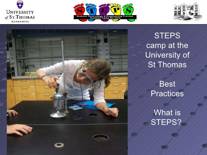 STEPS camp at the University of St Thomas Best Practices What is STEPS?