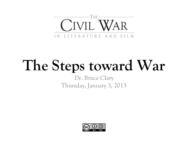 The Steps toward War         Dr. Bruce Clary     Thursday, January 3, 2013