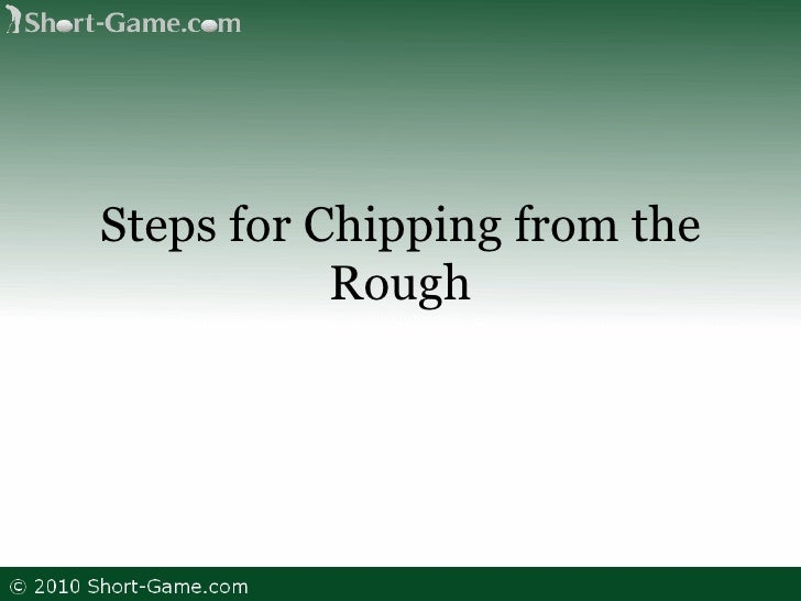 Steps for Chipping from the Rough