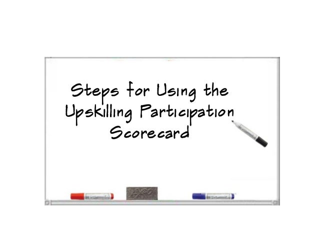 Steps for Using the Upskilling Participation Scorecard