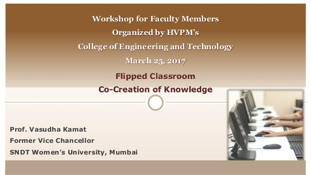 Flipped Classroom Co-Creation of Knowledge Workshop for Faculty Members Organized by HVPM's College of Engineering and Tec...