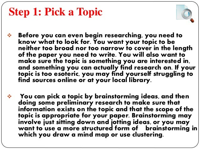 making research paper How do you decide what to write about when confronted with a research paper you want a focused topic that will make a good paper here are some things to consider: make sure your topic meets the assignment requirements read it closely ask your professor for feedback if you are unsure choose a.