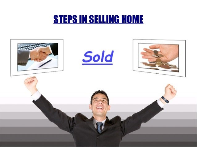 STEPS IN SELLING HOME