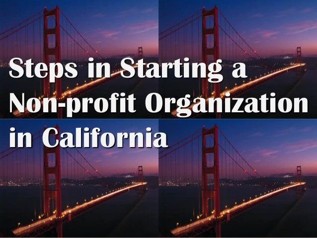 Steps in Starting aNon-profit Organizationin California