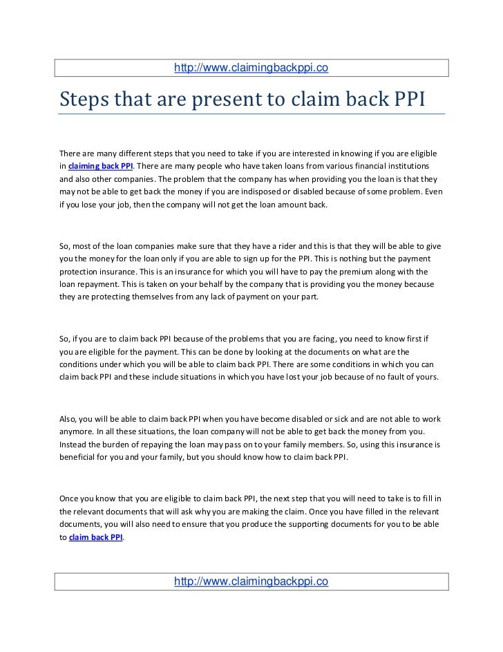 http://www.claimingbackppi.coSteps that are present to claim back PPIThere are many different steps that you need to take ...