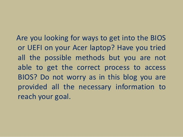 Steps To Access The UEFI (BIOS) Set Up On Acer Laptop