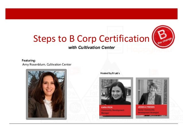Hosted by B Lab's Featuring: Amy Rosenblum, Cultivation Center Steps to B Corp Certification with Cultivation Center