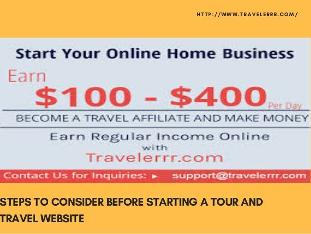 STEPS TO CONSIDER BEFORE STARTING A TOUR AND TRAVEL WEBSITE HTTP://WWW.TRAVELERRR.COM/