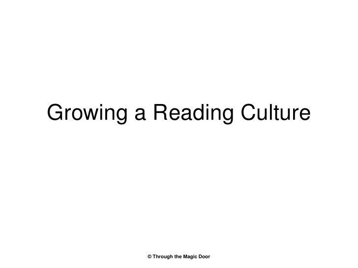 Growing a Reading Culture              © Through the Magic Door