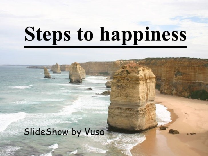 Steps to happiness    SlideShow by Vusa