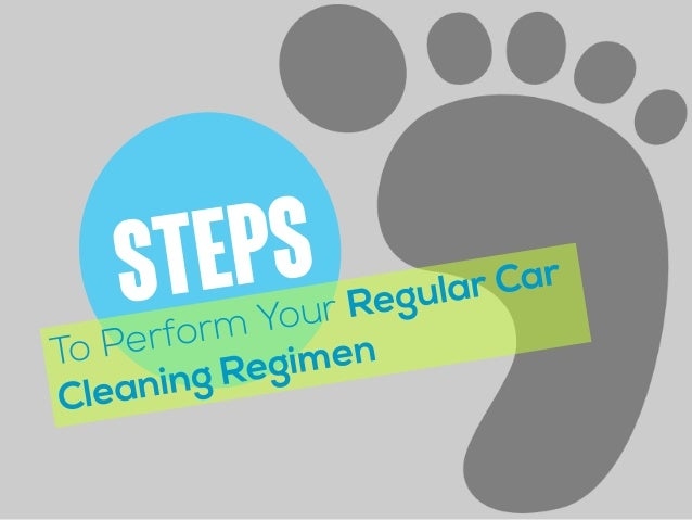 Steps To Perform Your Regular Car Cleaning Regimen