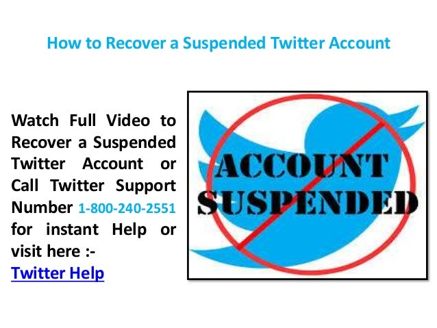 How to Recover a Suspended Twitter Account Watch Full Video to Recover a Suspended Twitter Account or Call Twitter Support...
