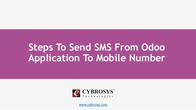 www.cybrosys.com Steps To Send SMS From Odoo Application To Mobile Number