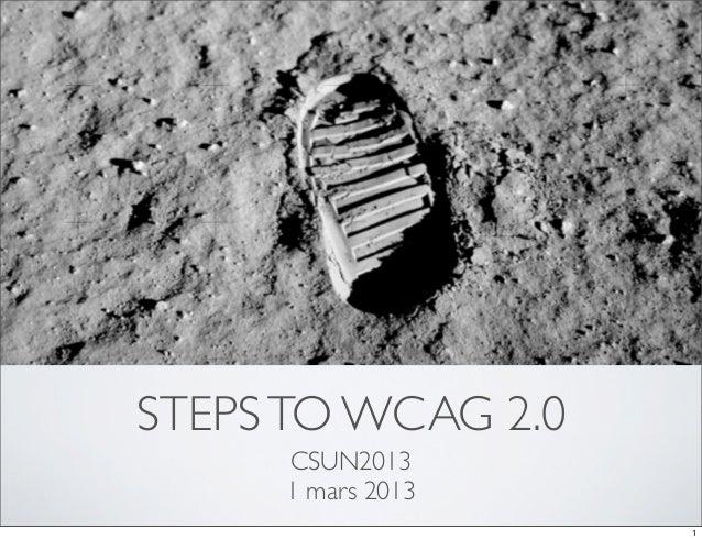 STEPS TO WCAG 2.0     CSUN2013     1 mars 2013                    1
