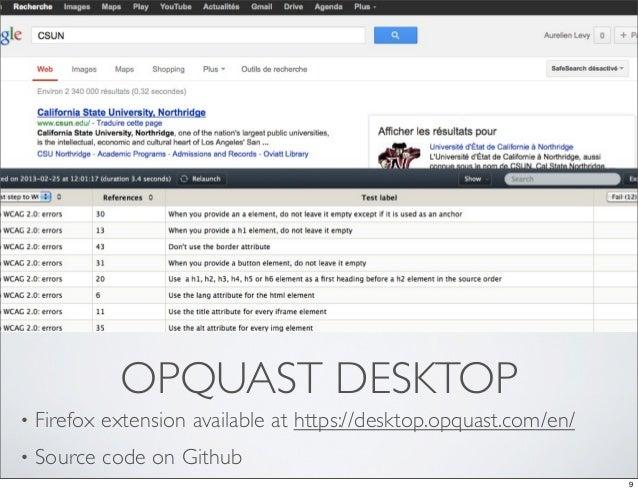 OPQUAST DESKTOP•   Firefox extension available at https://desktop.opquast.com/en/•   Source code on Github                ...
