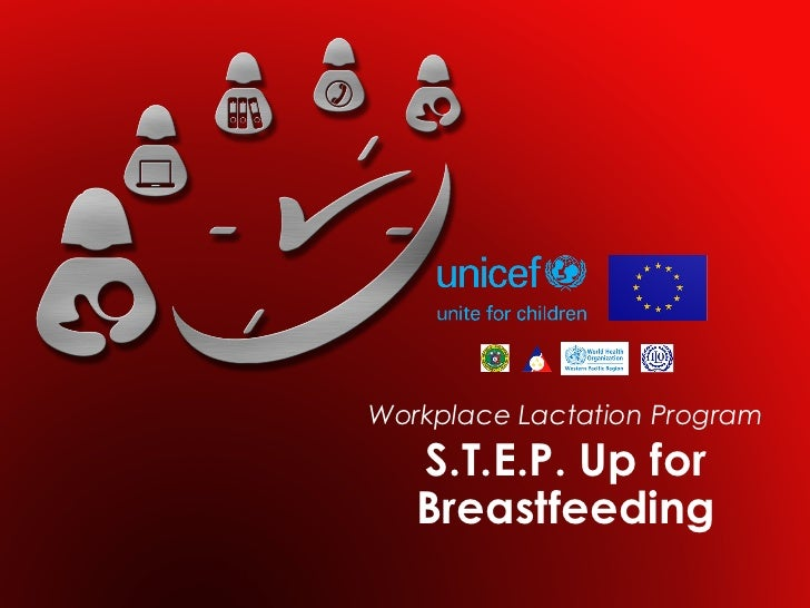 Workplace Lactation Program   S.T.E.P. Up for   Breastfeeding